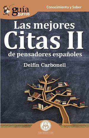 GUÍABURROS LAS MEJORES CITAS II DE PENSADORES ESPAÑOLES