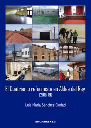 EL CUATRIENIO REFORMISTA EN ALDEA DEL REY (2015-19)