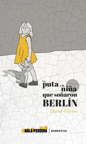 LA PUTA Y LA NIÑA QUE SOÑARON BERLÍN