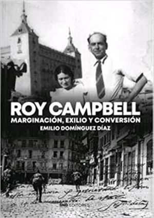 ROY CAMPBELL MARGINACION, EXILIO Y CONVERSION