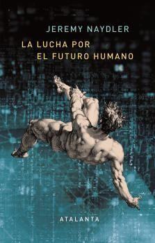 LA LUCHA POR EL FUTURO HUMANO