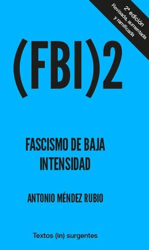 FASCISMO DE BAJA INTENSIDAD 2 ( FBI 2)