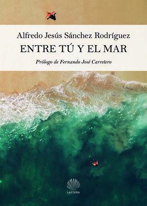 ENTRE TU Y EL MAR