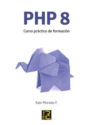 PHP 8. CURSO PRÁCTICO DE FORMACIÓN