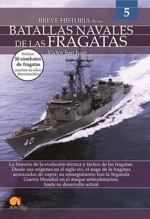 BREVE HISTORIA BATALLAS NAVALES FRAGATAS