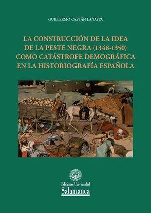 LA CONSTRUCCIÓN DE LA IDEA DE LA PESTE NEGRA (1348-1350) COMO CATÁSTROFE DEMOGRÁ
