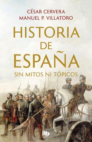 HISTORIA DE ESPAÑA SIN TOPICOS NI PREJUI