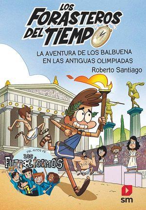 LOS FORASTEROS DEL TIEMPO 8 LA AVENTURA DE LOS BALBUENA EN LAS ANTIGUAS OLIMPIADAS ( FORASTEROS TIEMPO 8 )