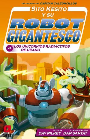 7 SITO KESITO Y SU ROBOT GIGANTESCO CONTRA LOS UNICORNIOS RADIACTIVOS DE URANO