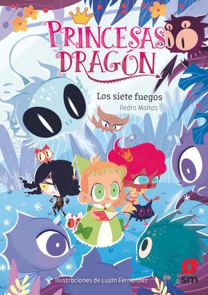 PRINCESAS DRAGON 11. LOS SIETE FUEGOS