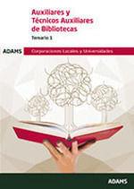 AUXILIARES Y TECNICOS AUXILIARES DE BIBLIOTECAS - TEMARIO 1. ADAMS 2019