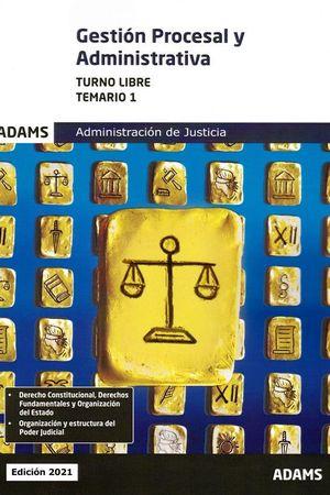 2021 GESTION PROCESAL Y ADMINISTRATIVA (TURNO LIBRE) - TEMARIO 1 ADAMS