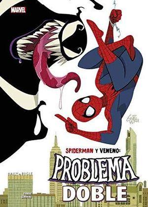 SPIDERMAN Y VENENO PROBLEMA DOBLE