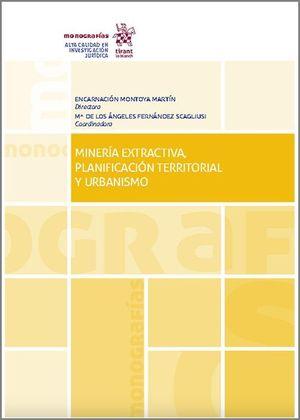 MINERÍA EXTRACTIVA, PLANIFICACIÓN TERRITORIAL Y URBANISMO