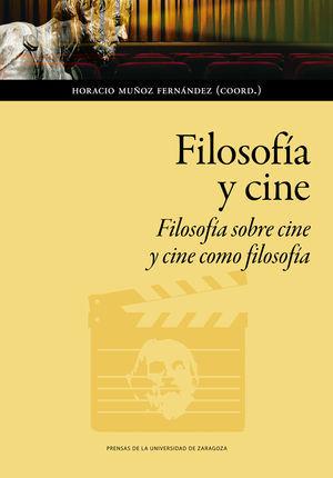 FILOSOFÍA Y CINE /FILOSOFÍA SOBRE CINE Y CINE COMO FILOSOFÍA