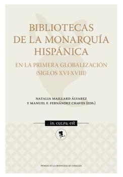 BIBLIOTECAS DE LA MONARQUÍA HISPÁNICA EN LA PRIMERA GLOBALIZACIÓN (SIGLOS XVI-XV