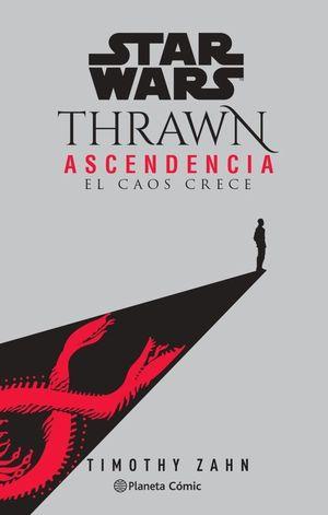 STAR WARS THRAWN ASCENDENCIA Nº 01- EL CAOS RESURGE (NOVELA)