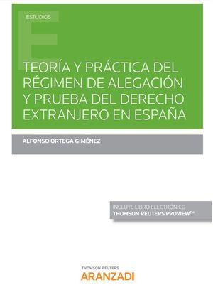 TEORIA Y PRACTICA DEL REGIMEN DE ALEGACION Y PRUEBA DEL DERECHO