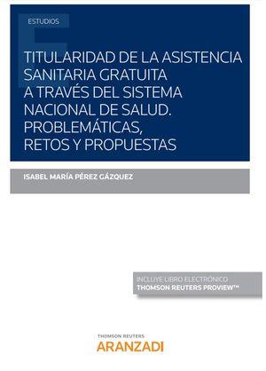 TITULARIDAD DE LA ASISTENCIA SANITARIA GRATUITA A TRAVES DEL SISTEMA