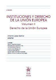 INSTITUCIONES Y DERECHO DE LA UNIÓN EUROPEA. VOLUMEN II DERECHO DE LA UNIÓN EUROPEA 3ª EDICIÓN 2020