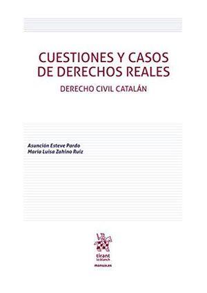 CUESTIONES Y CASOS DE DERECHOS REALES. DERECHO CIVIL CATALÁN