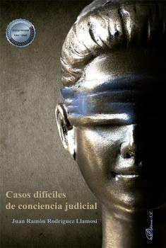 CASOS DIFÍCILES DE CONCIENCIA JUDICIAL