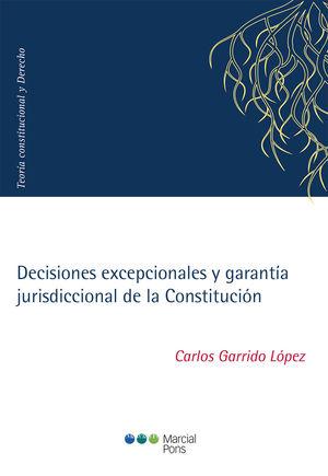 DECISIONES EXCEPCIONALES Y GARANTIA JURISDICCIONAL DE LA CONSTITUCION
