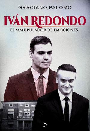 IVÁN REDONDO. EL MANIPULADOR DE EMOCIONES