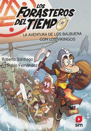 FORASTEROS DELTIEMPO 11 AVENTURA DE LOS BALBUENA CON LOS VIKINGOS