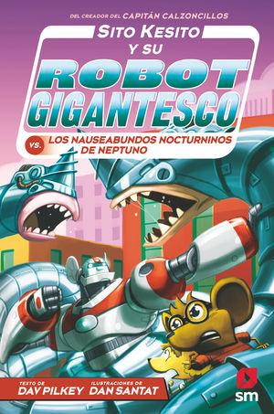 SITO KESITO Y SU ROBOT GIGANTESCO 08. NAUSEABUNDOS NOCTURNINOS DE NEPTUNO