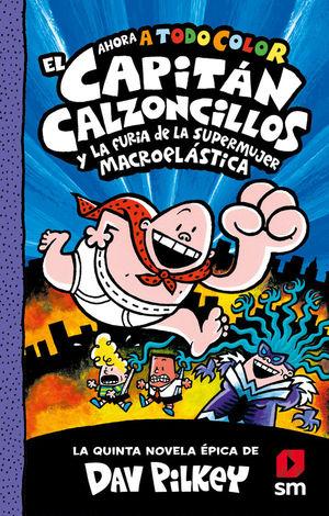 EL CAPITAN CALZONCILLOS Y LA FURIA DE LA SUPERMUJER MACROELASTICA