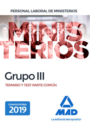PERSONAL LABORAL MINISTERIOS GRUPO III. TEMARIO Y TEST PARTE COMÚN 2019 MAD