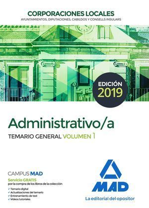 2019 ADMINISTRATIVO DE LAS CORPORACIONES LOCALES. TEMARIO GENERAL VOLUMEN 1 MAD