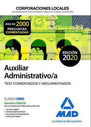 2020 AUXILIAR ADMINISTRATIVO DE CORPORACIONES LOCALES. TEST COMENTADOS Y ARGUMENTADOS MAD