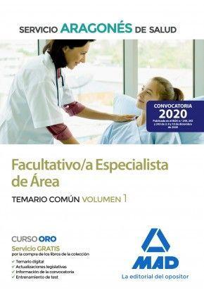 2021 FACULTATIVO /A ESPECIALISTA DE ÁREA DEL SERVICIO ARAGONÉS DE SALUD. TEMARIO COMUN 1. MAD