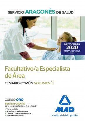 2021 FACULTATIVO /A ESPECIALISTA DE ÁREA DEL SERVICIO ARAGONÉS DE SALUD. TEMARIO COMUN 2. MAD