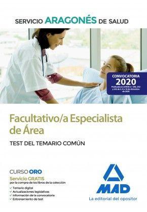 2021 FACULTATIVO /A ESPECIALISTA DE ÁREA DEL SERVICIO ARAGONÉS DE SALUD. TEST TEMARIO COMUN. MAD