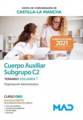 2021 AUXILIAR ADMINISTRATIVO JCCM. TEMARIO 1 (SUBGRUPO C2) MAD