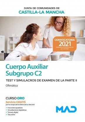 2021 AUXILIAR ADMINISTRATIVO JCCM. TEST Y SIMULACROS DE EXAMEN DE LA PARTE II (OFIMÁTICA) ( SUBGRUPO C2)