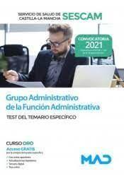 2021 GRUPO ADMINISTRATIVO DE LAFUNCIÓN ADMINISTRATIVA SESCAM TEST DEL TEMARIO ESPECÍFICO