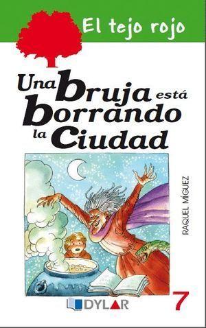 UNA BRUJA ESTÁ BORRANDO LA CIUDAD – LIBRO 7