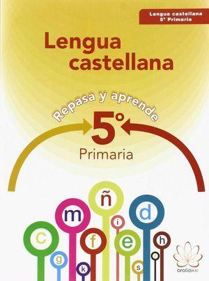 5EP LENGUA CASTELLANA. REPASA Y APRENDE