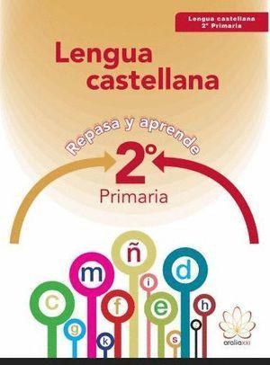 2EP LENGUA CASTELLANA. REPASA Y APRENDE