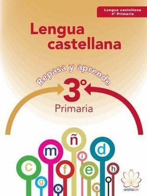 3EP LENGUA CASTELLANA. REPASA Y APRENDE