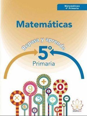 5EP MATEMÁTICAS. REPASA Y APRENDE