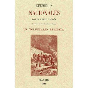 EPISODIOS NACIONALES - UN VOLUNTARIO REALISTA
