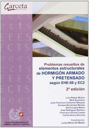 PROBLEMAS RESUELTOS DE ELEMENTOS ESTRUCTURALES DE HORMIGÓN ARMADO Y PRETENSADO.