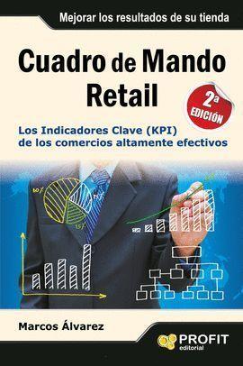 CUADRO DE MANDO RETAIL. LOS INDICADORES CLAVE DE LOS COMERCIOS ALTAMENTE EFECTIVOS