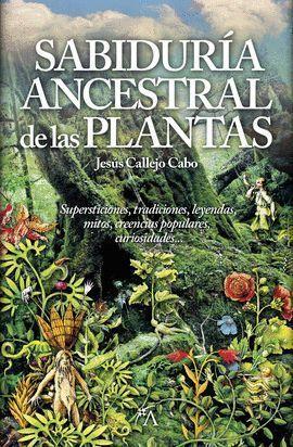 LA SABIDURÍA ANCESTRAL DE LAS PLANTAS