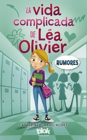 LA VIDA COMPLICADA LEA OLIVIER. RUMORES (2)